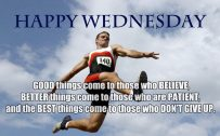 20 Most Favorite Wednesday Thought Images 01 - Good things come to those who believe