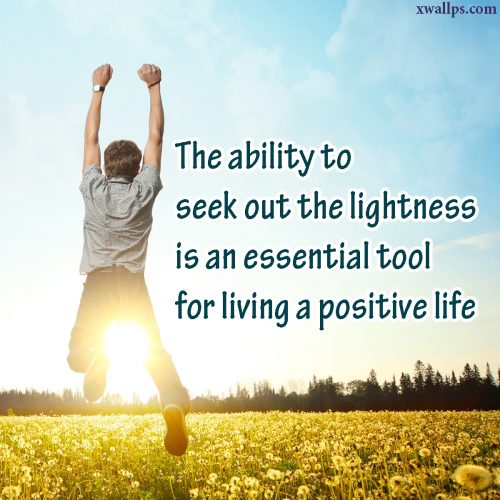20 Motivational Quotes and Tuesday Thought Wallpapers 03 - The ability to seek out the lightness