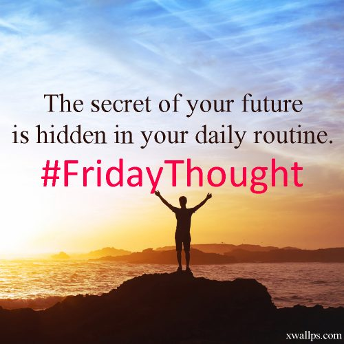20 Best Thoughts of Friday and Inspiring Quotes 04 - The secret of your future