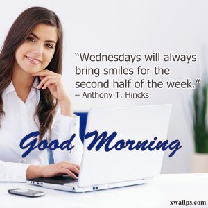 20 Most Favorite Wednesday Thought Images 02 - Wednesdays will always bring smiles