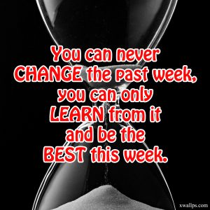 20 Best Monday Thought Quotes Wallpaper 03 - You can never change the past week