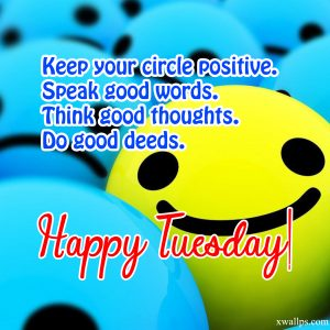 20 Best Happy Tuesday Wallpapers with Thought of the Day 09 - Keep your circle positive